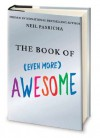 The Book of (Even More) Awesome - Neil Pasricha