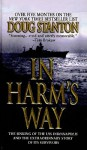 In Harm's Way: The Sinking of the USS Indianapolis and the Extraordinary Story of Its Survivors - Doug Stanton