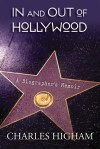 In and Out of Hollywood: A Biographer's Memoir - Charles Higham