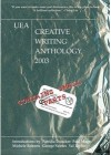 UEA Creative Writing Anthology 2003: Contains Small Parts - Philip Craggs, Naomi Alderman, Tash Aw, Diana Evans, Sam Byers, Aifric Campbell