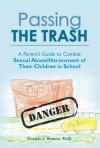Passing the Trash: A Parent's Guide to Combat Sexual Abuse/Harassment of Their Children in School - Charles Hobson
