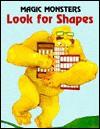 Magic Monsters Look for Shapes - Jane Belk Moncure