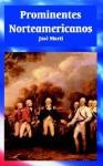 Prominentes Norteamericanos - José Martí
