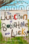 The Junction of Sunshine and Lucky - Holly Schindler