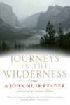 Journeys In the Wilderness: Stories of My Boyhood and Youth/A Thousand Mile Walk to the Gulf/My First Summer in the Sierra/Travels in Alaska/Stickeen - John Muir