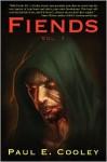 Fiends: Vol 1 - Paul Elard Cooley