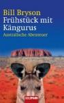 Frühstück mit Kängurus: Australische Abenteuer (German Edition) - Bill Bryson, Sigrid Ruschmeier