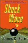 Shock Wave - James O. Born