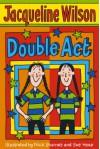 Double Act - Jacqueline Wilson, Nick Sharratt, Sue Heap