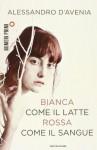 Bianca come il latte, rossa come il sangue - Alessandro D'Avenia