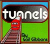 Tunnels - Gail Gibbons