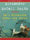 La's Orchestra Saves the World - Alexander McCall Smith, Emily Gray