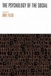 Psychology of the Social - Uwe Flick