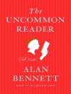 The Uncommon Reader (Digital Audio) - Alan Bennett