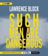 Such Men Are Dangerous - Lawrence Block, Fred Sullivan