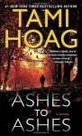 Ashes to Ashes: A Novel - Tami Hoag