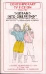 HUSBAND INTO GIRLFRIEND (Contemporary TV Fiction) - Sandy Thomas