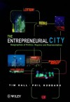 The Entrepreneurial City: Geographies Of Politics, Regime And Representation - Tim Hall