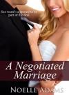 A Negotiated Marriage - Noelle Adams