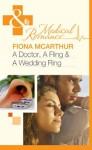 A Doctor, A Fling & A Wedding Ring (Mills & Boon Medical) - Fiona McArthur