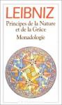 Principes de la nature et de la grâce - Gottfried Wilhelm Leibniz, Christiane Frémont