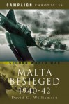 The Siege of Malta 1940-1942 - David Williamson, Christopher Summerville