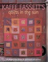 Kaffe Fassett's Quilts in the Sun: 20 Designs from Rowan for Patchwork and Quilting - Kaffe Fassett, Roberta Horton, Mary Mashuta, Liza Prior Lucy, Pauline Smith, Brandon Mably