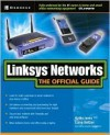 Linksys Networks: The Official Guide - Kathy Ivens, Larry Seltzer