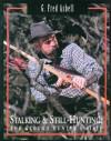 Stalking & Still-Hunting (The Ground Hunter's Bible) (The Ground Hunter's Bible) - G. Fred Asbell