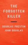 The Forgotten Killer: Rudy Guede and the Murder of Meredith Kercher (Kindle Single) - Douglas Preston, John Douglas, Mark Olshaker, Steve Moore, Michael Heavey, Jim Lovering, Thomas Lee Wright