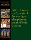 Beliefs, Rituals, and Symbols of Ancient Egypt, Mesopotamia, and the Fertile Crescent - Dean Miller