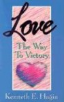 Love: The Way to Victory - Kenneth E. Hagin