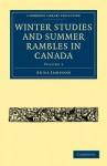 Winter Studies and Summer Rambles in Canada - Anna Jameson