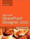 SharePoint Designer 2010 Unleashed - Kathy Hughes