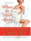 Where the Heart Leads (Cynster, #15) - Stephanie Laurens