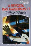 A Revolta das Máquinas, 1 - Clifford D. Simak, Eurico da Fonseca