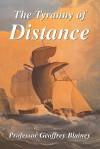 The Tyranny of Distance - Geoffrey Blainey