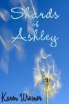 Shards of Ashley - Karen Wiesner