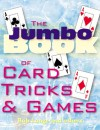 The Jumbo Book of Card Tricks & Games - Bob Longe