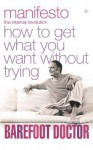 Manifesto: How to Get What You Want Without Trying - Stephen Russell