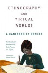 Ethnography and Virtual Worlds: A Handbook of Method - Tom Boellstorff, Bonnie Nardi, Celia Pearce