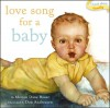 Love Song for a Baby - Marion Dane Bauer, Dan Andreasen