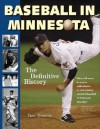 Baseball in Minnesota: A Definitive History - Stew Thornley