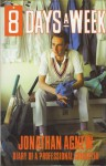 Eight Days A Week: Diary Of A Professional Cricketer: The Inside Story Of The 1988 Season - Jonathan Agnew