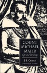 Count Michael Maier: Life and Writings - J.B. Craven, R.A. Gilbert