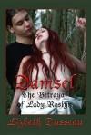 Damsel, the Betrayal of Lady Roslyn - Lizbeth Dusseau
