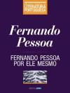 Fernando Pessoa por ele mesmo (Biblioteca Essencial da Literatura Portuguesa) (Portuguese Edition) - Fernando Pessoa