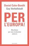 Per l'Europa (Frecce) (Italian Edition) - Daniel Cohn-Bendit, Guy Verhofstadt, G. Sias