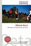 Alberto Burri - Lambert M. Surhone, Mariam T. Tennoe, Susan F. Henssonow