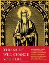 This Saint Will Change Your Life - Thomas J. Craughwell